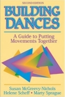 Building Dances: A Guide To Putting Movements Together артикул 733a.